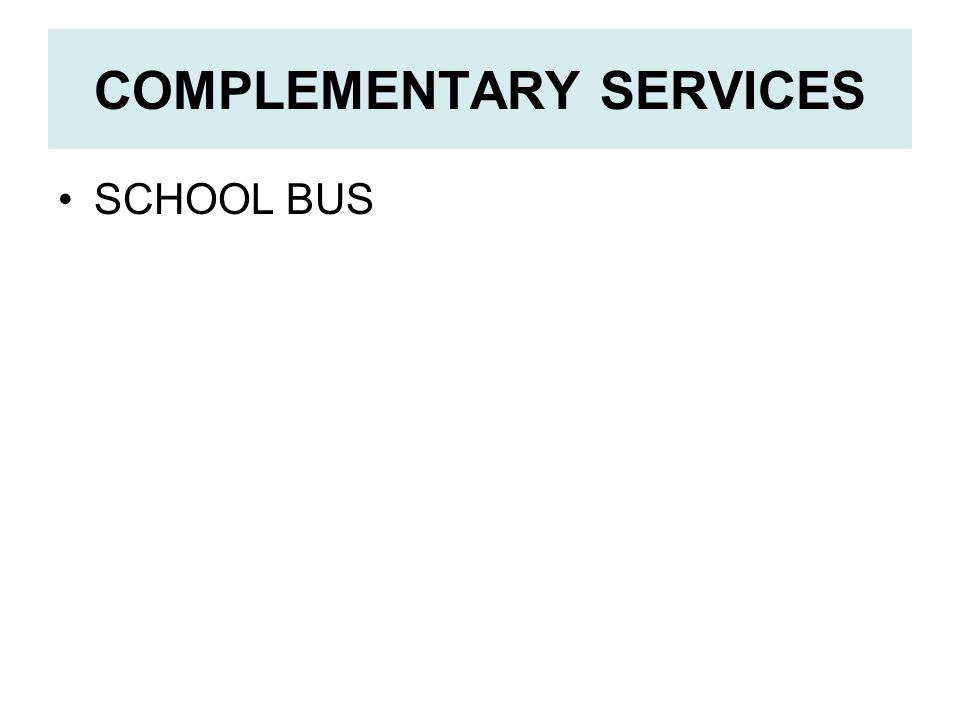 COMPLEMENTARY SERVICES SCHOOL BUS