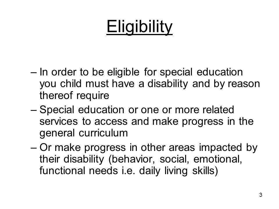 4 Evaluations Evaluations are the way that we know if your child is eligible for special education Initial evaluations are done to determine eligibility and every 3 years your child is re-evaluated and eligibility is re- determined.