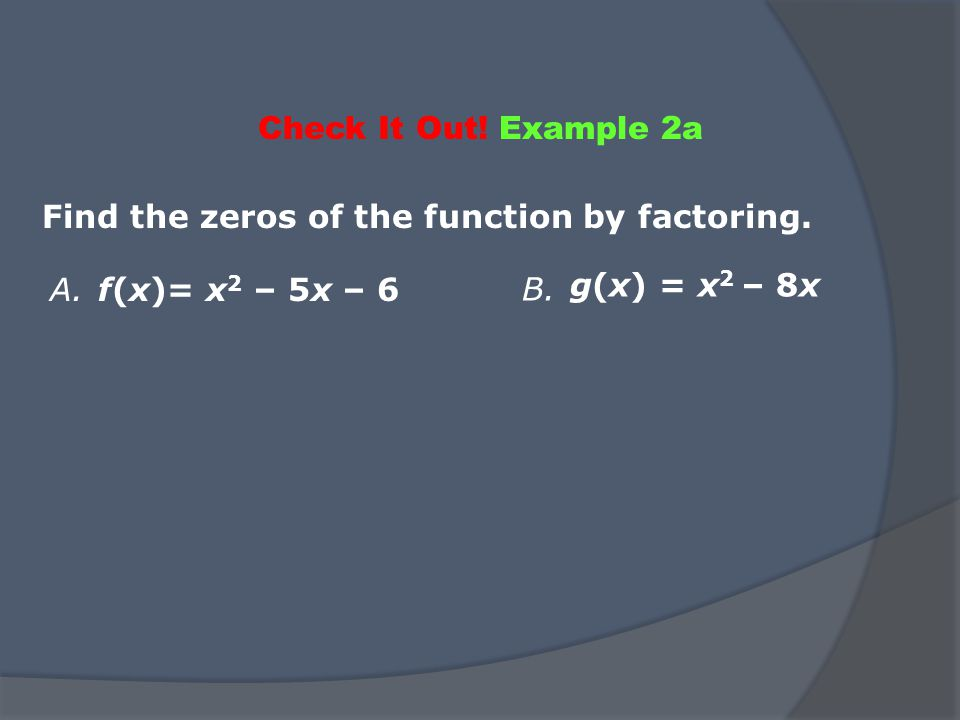 Quadratic expressions can have one, two or three terms, such as –16t 2, –16t 2 + 25t, or –16t 2 + 25t + 2.