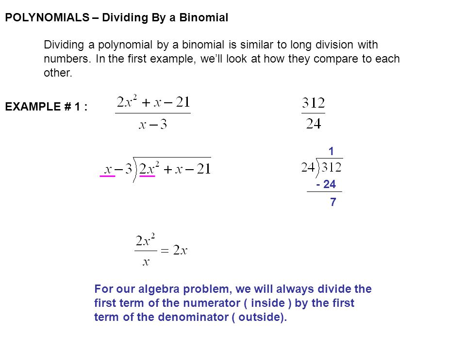 POLYNOMIALS – Dividing By a Binomial Let's try another… EXAMPLE # 2 : Multiply that result by the outside…