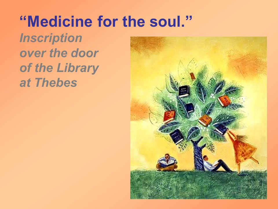 Medicine for the soul. Inscription over the door of the Library at Thebes