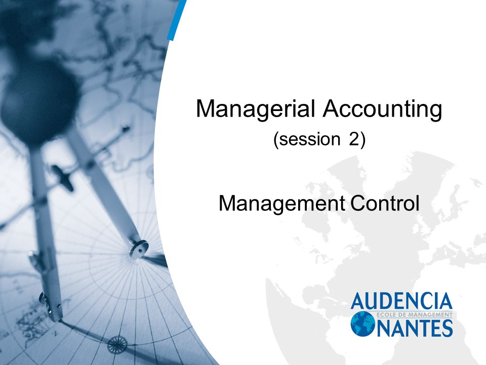Managerial Accounting (session 2) Management Control