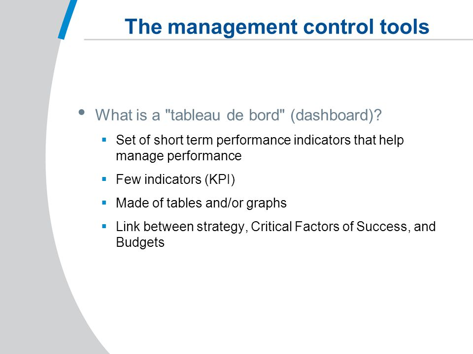 The management control tools What is a tableau de bord (dashboard).