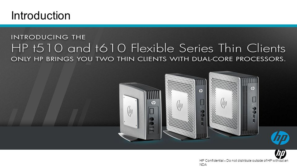 HP Confidential – Do not distribute outside of HP without an NDA Introduction
