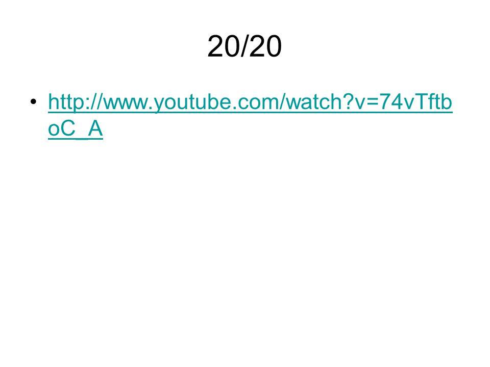 20/20 http://www.youtube.com/watch?v=74vTftb oC_Ahttp://www.youtube.com/watch?v=74vTftb oC_A