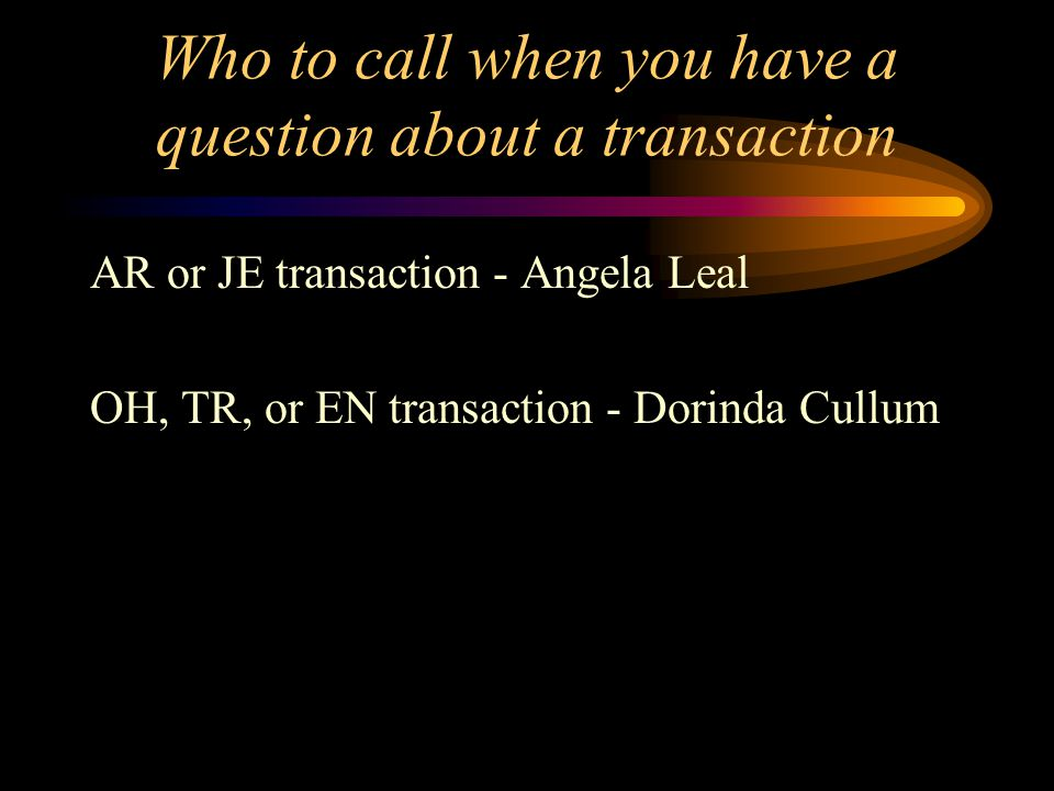 Identifying Transactions CRCash receipt JE Journal entry OHAP computer check TRHand written or reversed check ENEncumbrances-purchase orders