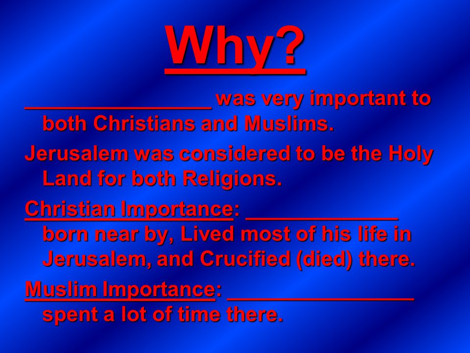 Why. ________________ was very important to both Christians and Muslims.