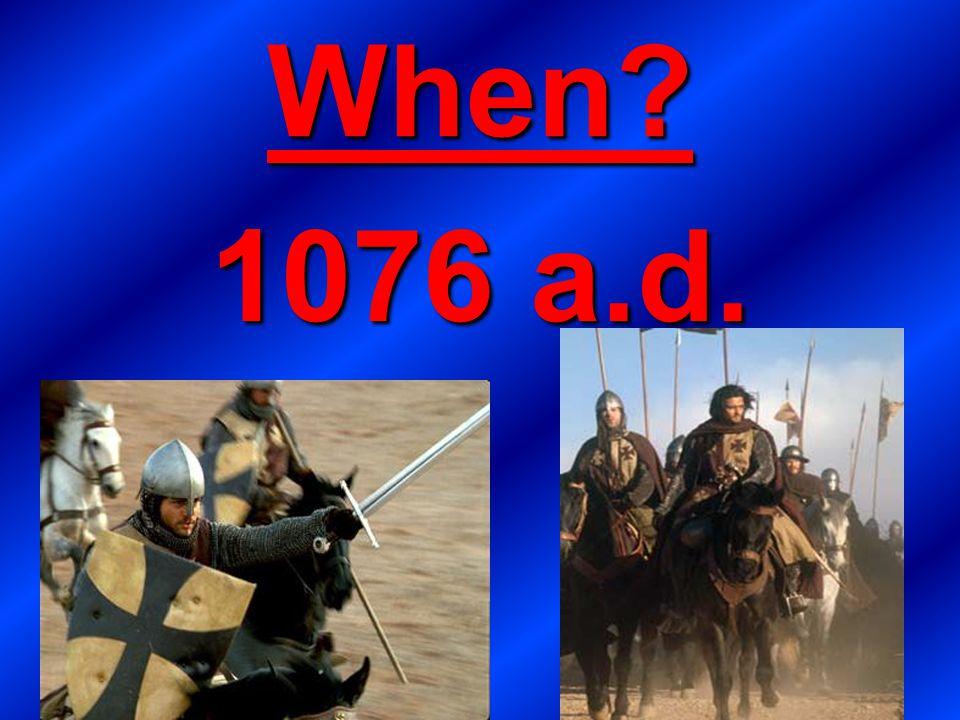 When? 1076 a.d.