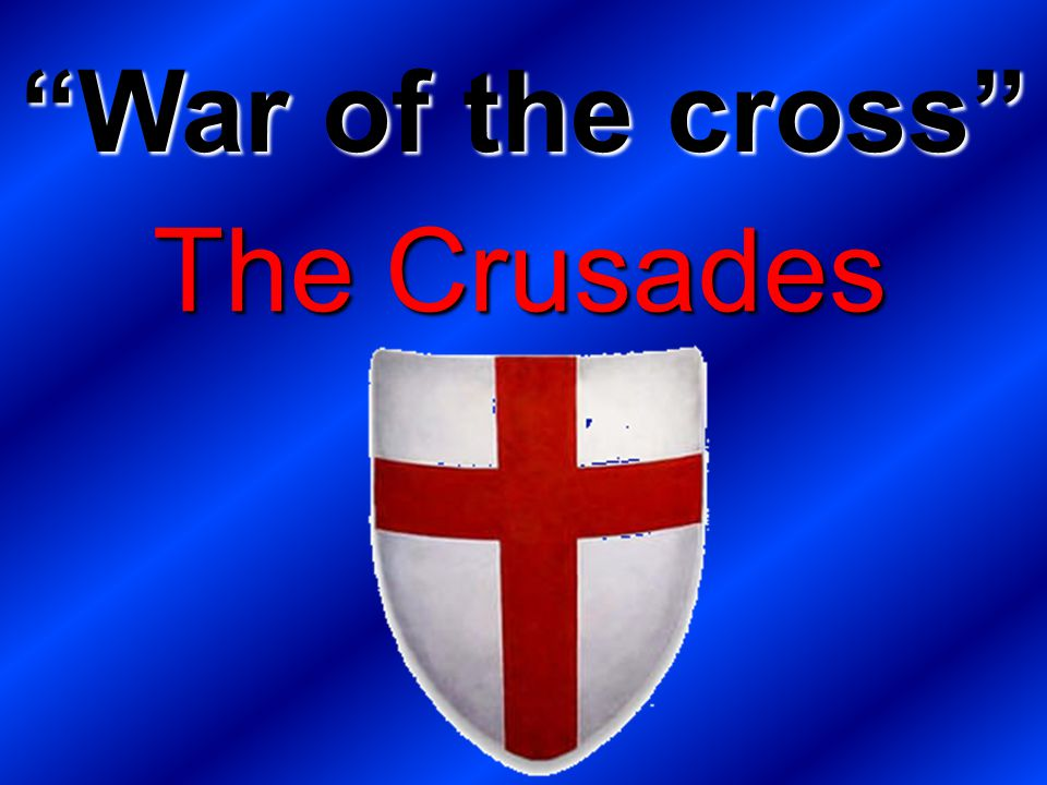 """The Crusades """"War of the cross"""""""