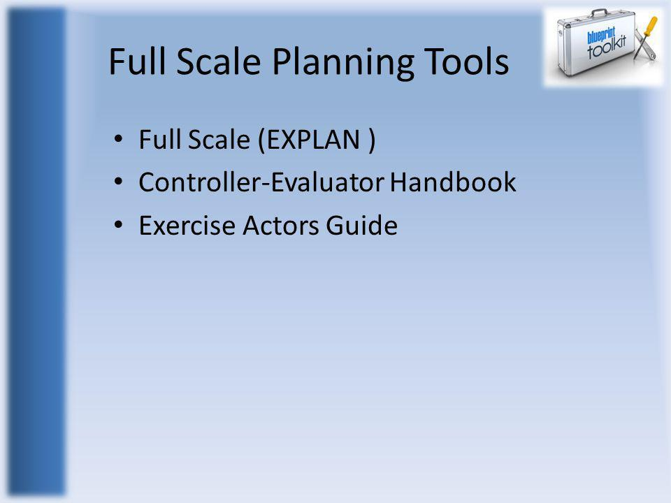 Full Scale Planning Tools Full Scale (EXPLAN ) Controller-Evaluator Handbook Exercise Actors Guide