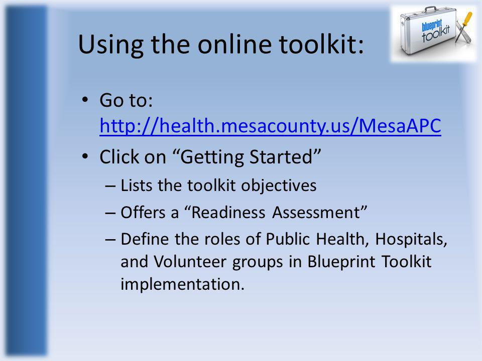 "Using the online toolkit: Go to: http://health.mesacounty.us/MesaAPC http://health.mesacounty.us/MesaAPC Click on ""Getting Started"" – Lists the toolki"