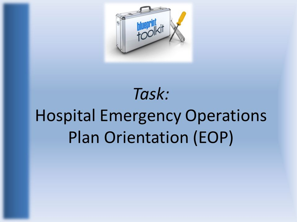 Task: Hospital Emergency Operations Plan Orientation (EOP)