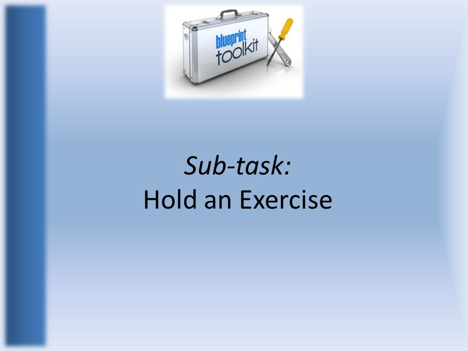 Sub-task: Hold an Exercise