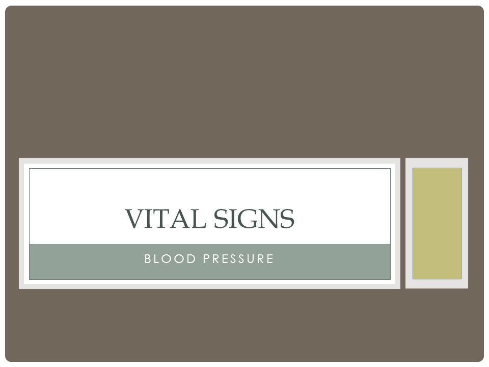BLOOD PRESSURE VITAL SIGNS