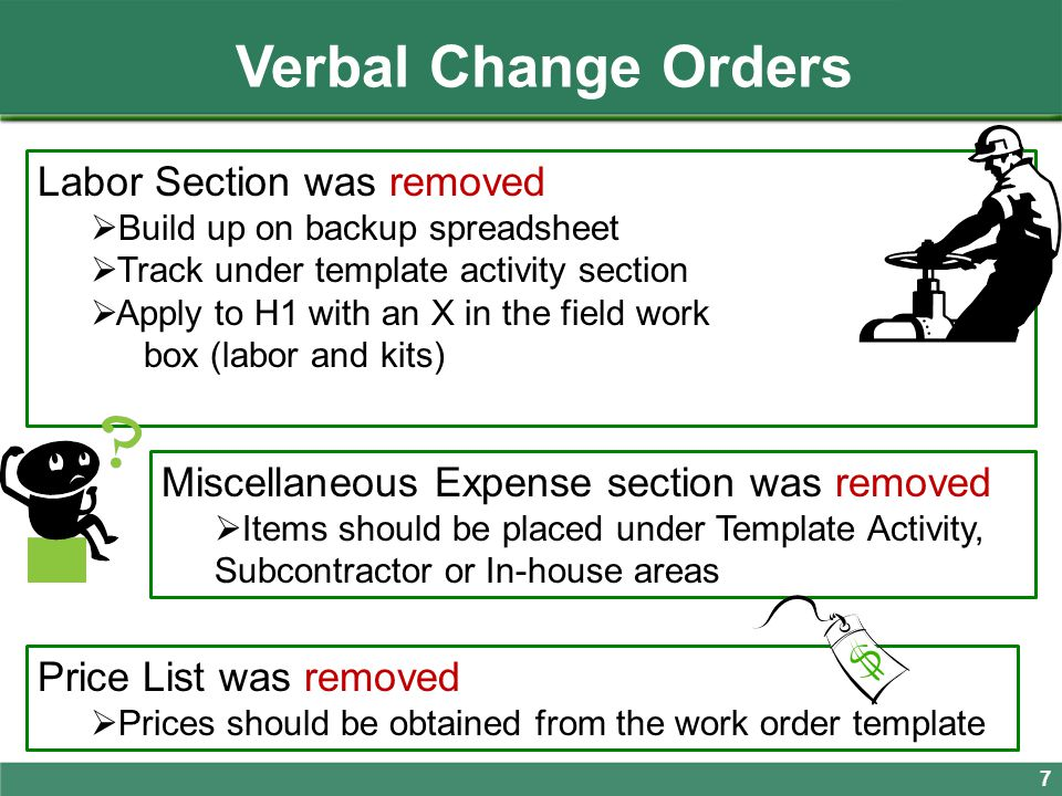 Verbal Change Orders 8 Some things stay the same  Deliverables / Extensions  Signatures  Totals  Period of Service