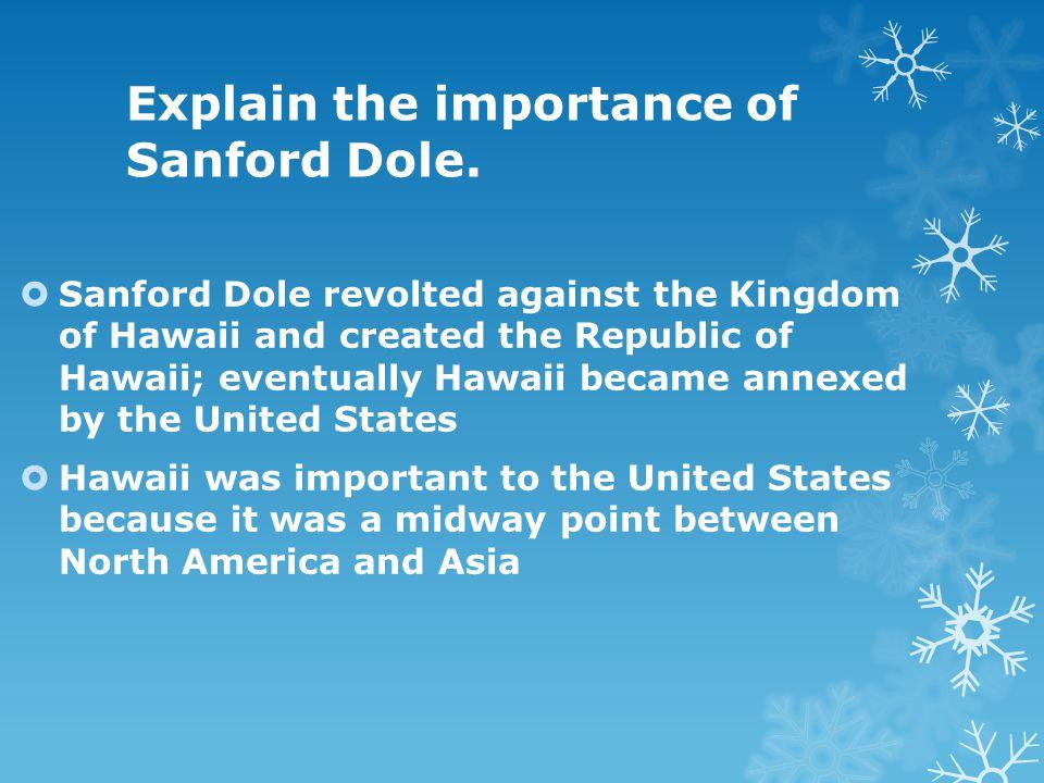 Explain the importance of Sanford Dole.