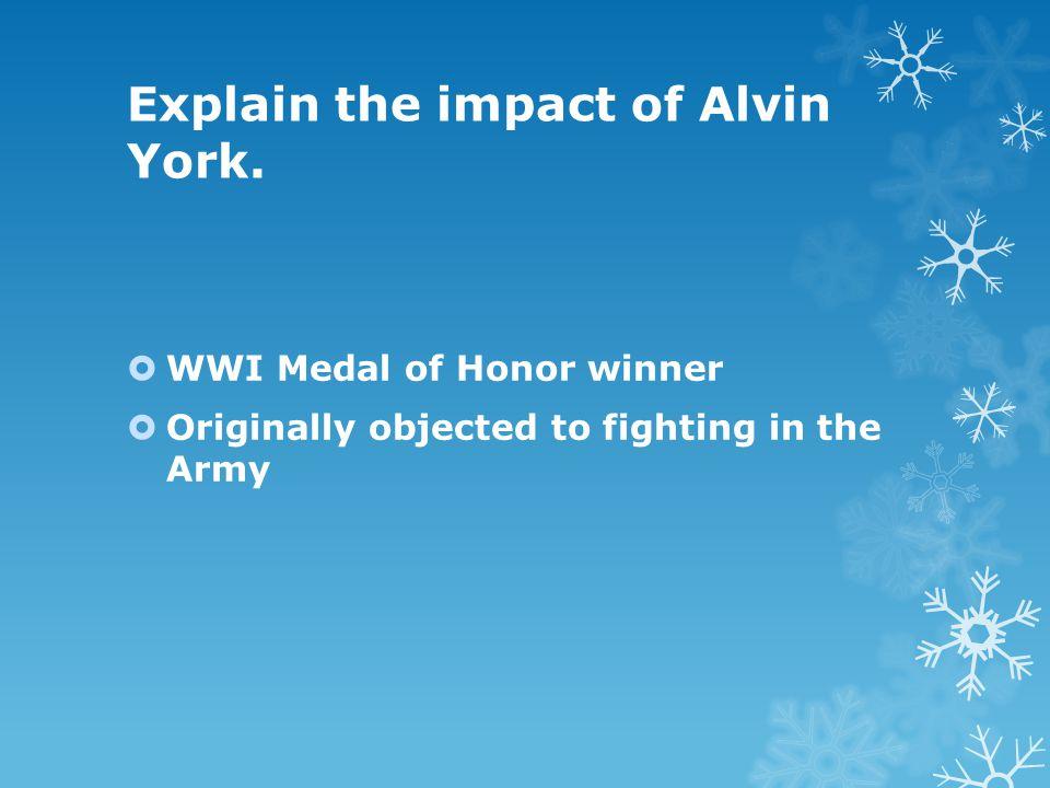 Explain the impact of Alvin York.