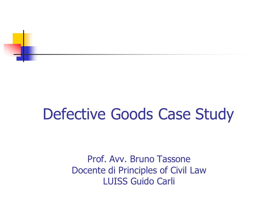 Defective Goods Case Study Prof. Avv.
