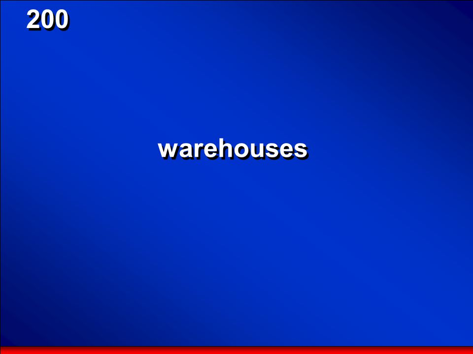 © Mark E. Damon - All Rights Reserved 200 Name the large buildings in which quantities of finished goods are stored until they are shipped to retailer