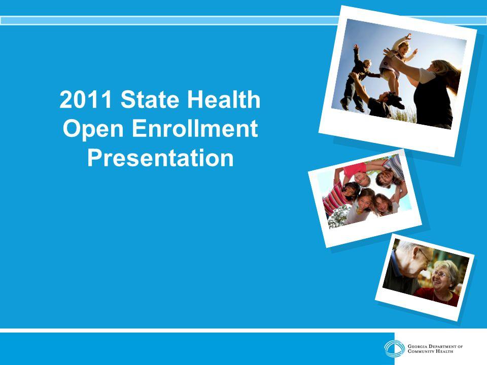 2011 State Health Open Enrollment Presentation
