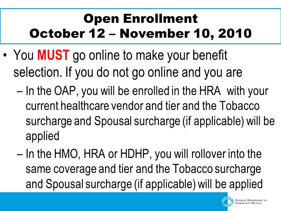 Open Enrollment October 12 – November 10, 2010 You MUST go online to make your benefit selection.