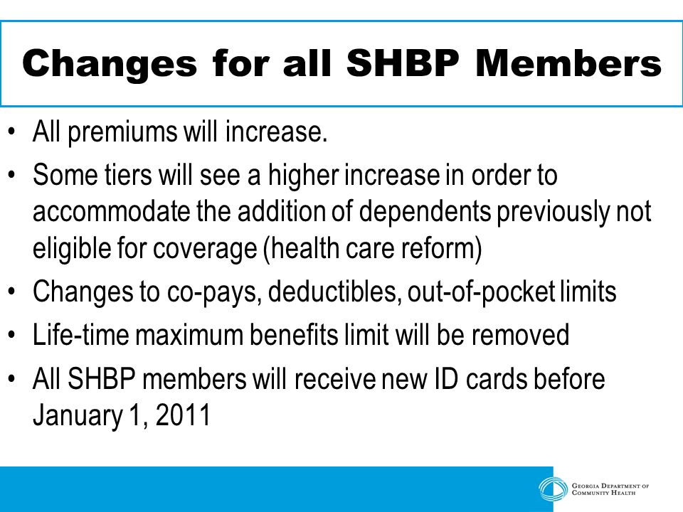 Changes for all SHBP Members All premiums will increase.