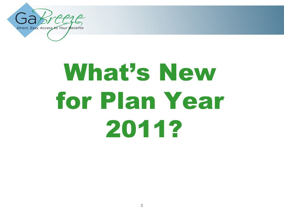 February 2010 4 APRIL 2010 What's New for Plan Year 2011.