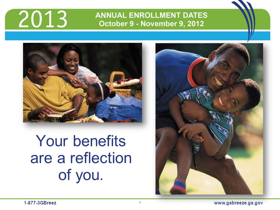 1-877-3GBreez 1 www.gabreeze.ga.gov Your benefits are a reflection of you.