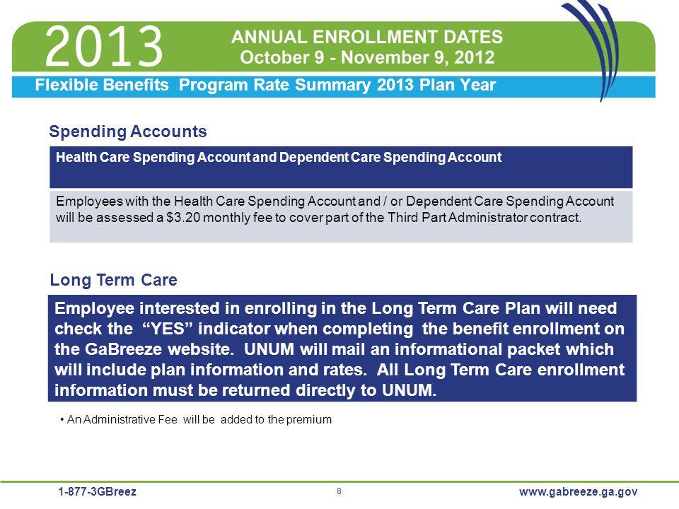 1-877-3GBreez 8 www.gabreeze.ga.gov Spending Accounts Health Care Spending Account and Dependent Care Spending Account Employees with the Health Care
