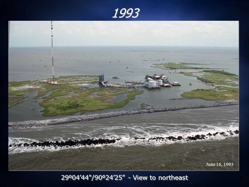 June 16, 1993 1993 29 º 04 ' 44 /90 º 24 ' 25 - View to northeast