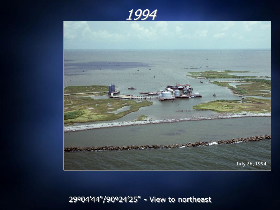 July 26, 1994 1994 29 º 04 ' 44 /90 º 24 ' 25 - View to northeast