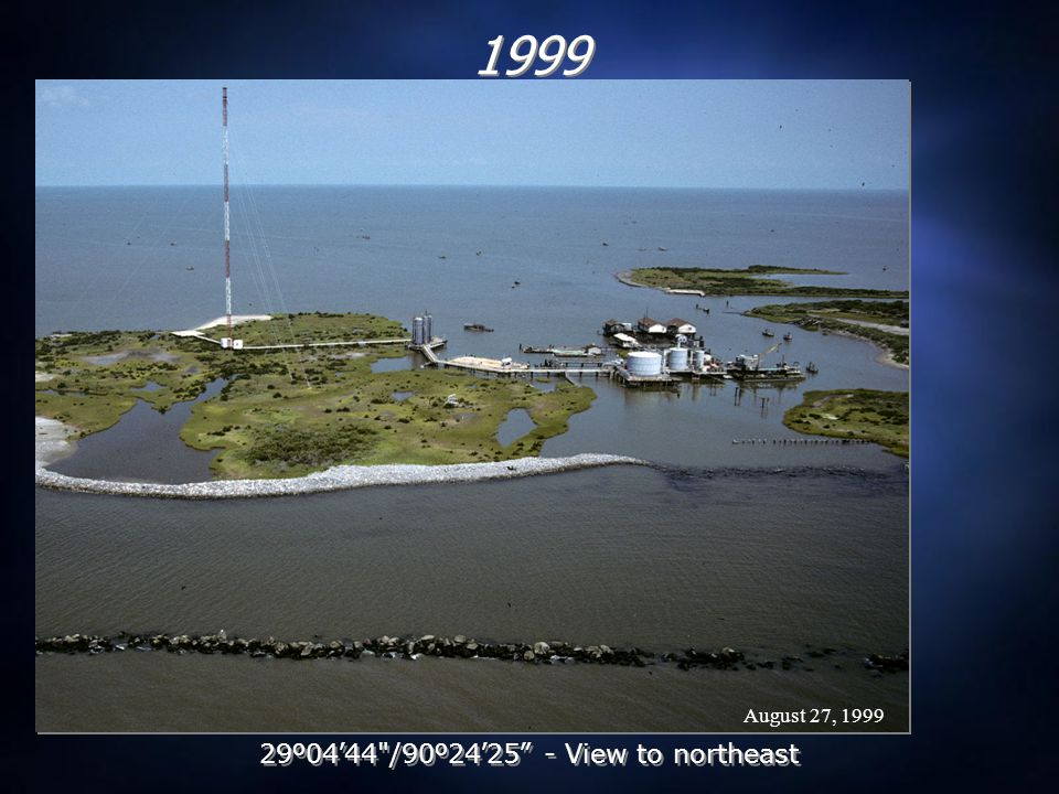 August 27, 1999 1999 29 º 04 ' 44 /90 º 24 ' 25 - View to northeast