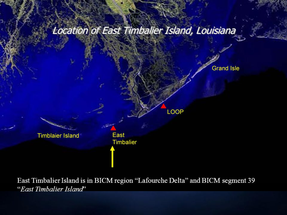 Location of East Timbalier Island, Louisiana East Timbalier Island is in BICM region Lafourche Delta and BICM segment 39 East Timbalier Island