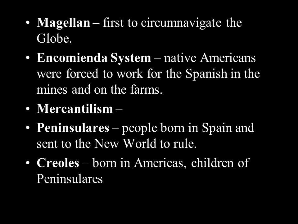 Magellan – first to circumnavigate the Globe.