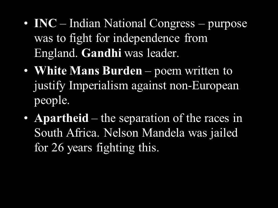 INC – Indian National Congress – purpose was to fight for independence from England.