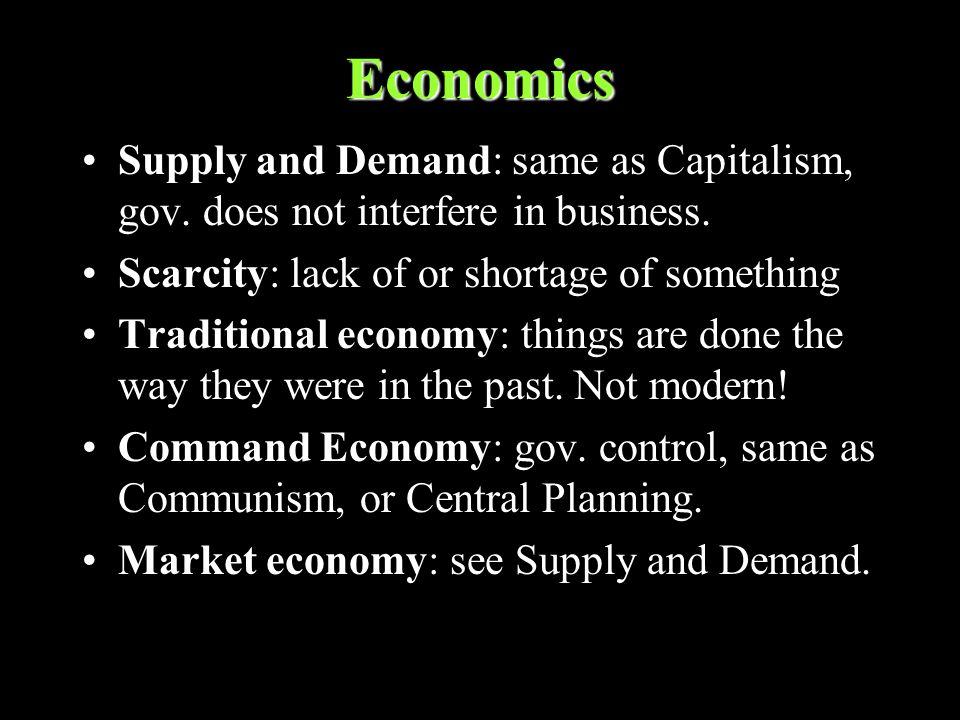 Economics Supply and Demand: same as Capitalism, gov.