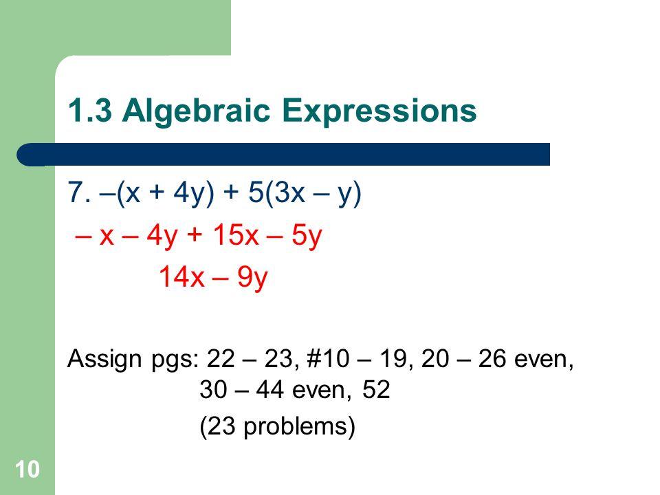 1.3 Algebraic Expressions Simplify 6. 2a² + 3b² + 6b² + 5a² 7a² + 9b² 9