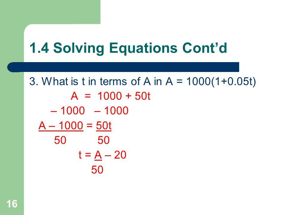 1.4 Solving Equations Cont'd 2.