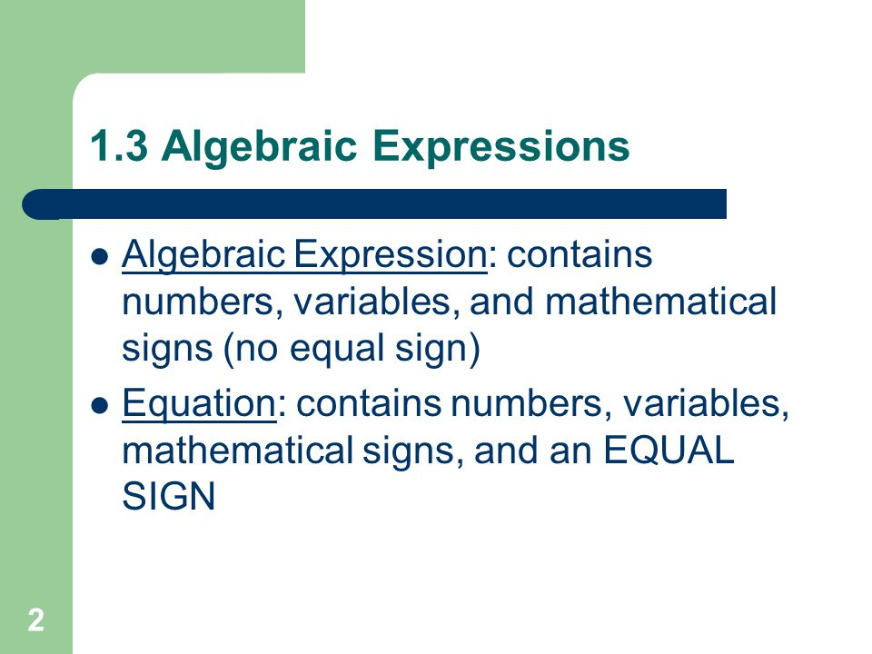 Chapter 1: Expressions, Equations, & Inequalities Sections 1.3 – 1.6 1