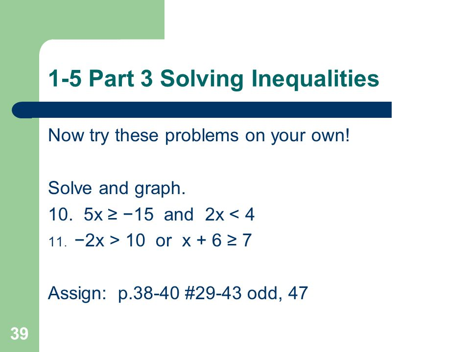 1-5 Part 3 Solving Inequalities 9.