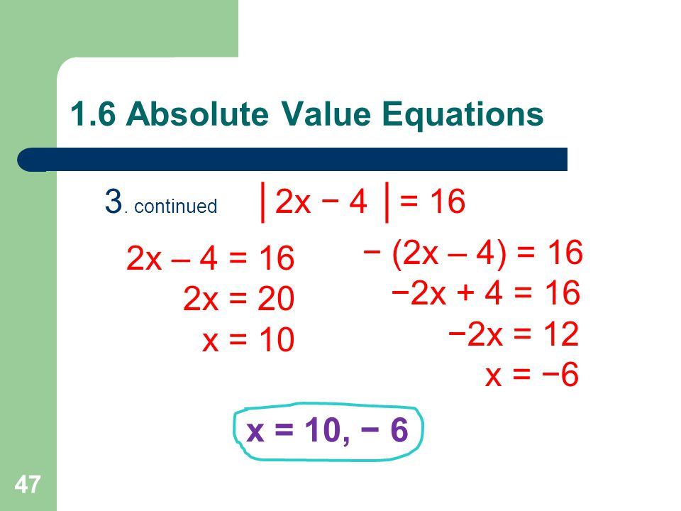 1.6 Absolute Value Equations 3.