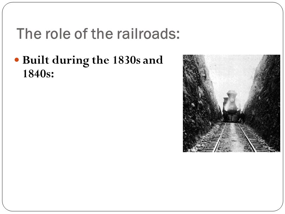 Built during the 1830s and 1840s: The role of the railroads: