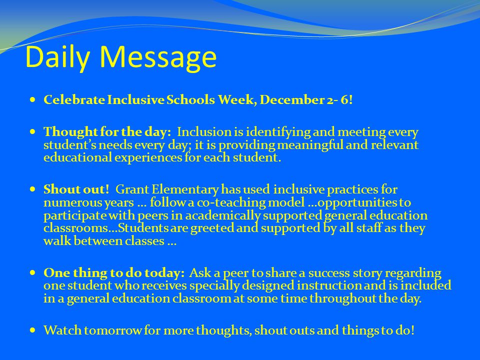 Daily Message Celebrate Inclusive Schools Week, December 2- 6.