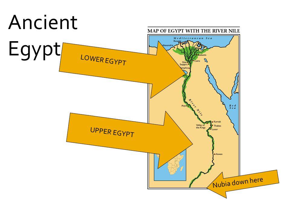 UPPER EGYPT LOWER EGYPT Nubia down here Ancient Egypt