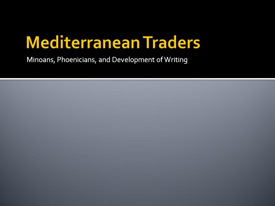 Minoans, Phoenicians, and Development of Writing
