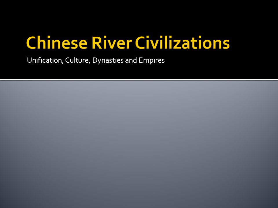 Unification, Culture, Dynasties and Empires