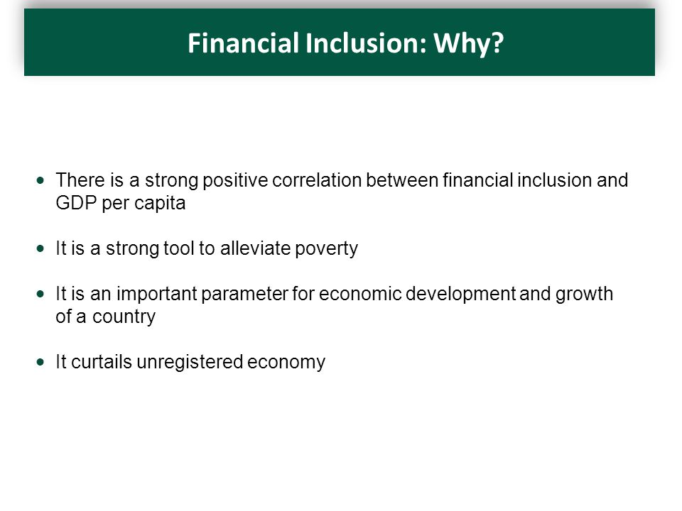 Financial Inclusion: Why.
