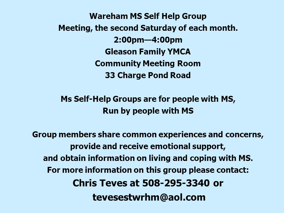 Wareham MS Self Help Group Meeting, the second Saturday of each month.