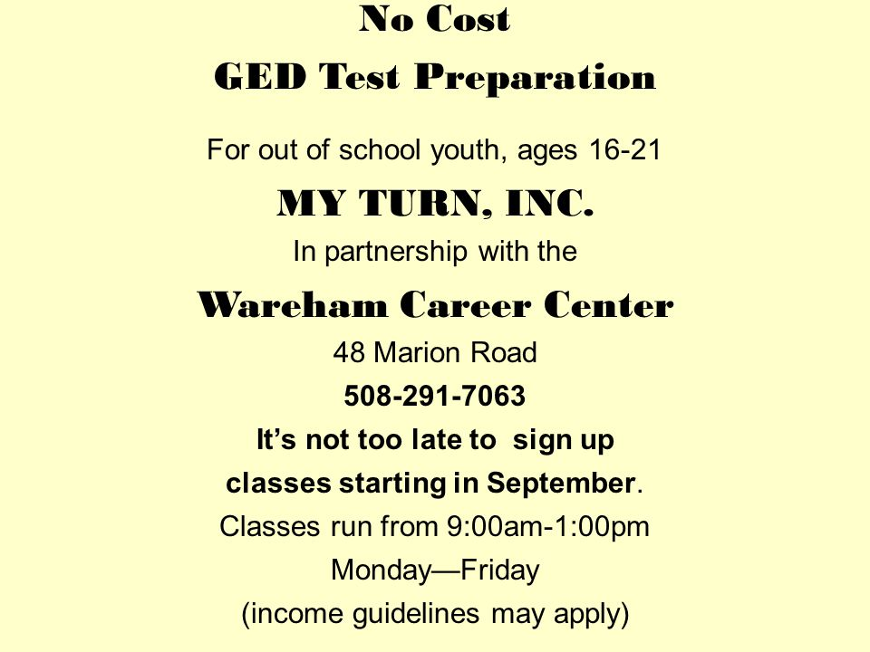 No Cost GED Test Preparation For out of school youth, ages 16-21 MY TURN, INC.