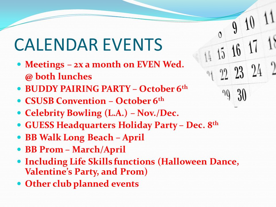CALENDAR EVENTS Meetings – 2x a month on EVEN Wed.